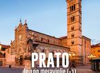 """Prato raccontata attraverso le sue """"100 meraviglie (+1)"""""""