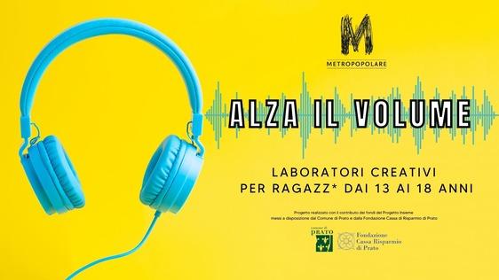 Gli adolescenti si raccontano con il progetto Alza il volume, curato dal collettivo Metropopolare